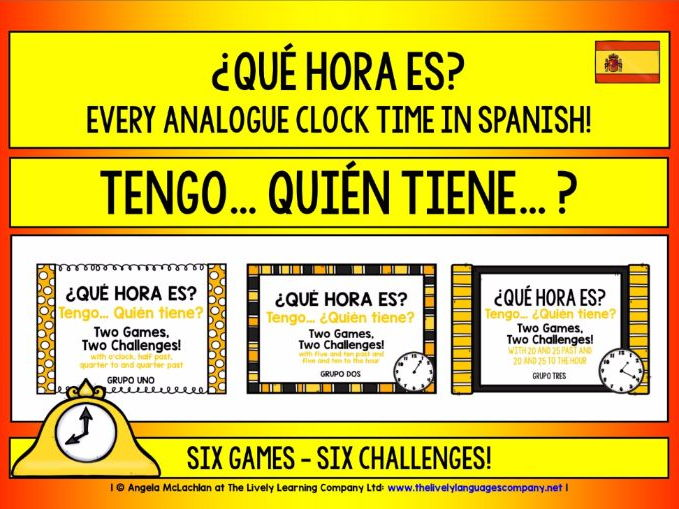 SPANISH TELLING THE TIME SETS 1, 2 & 3 - I HAVE, WHO HAS? 6 GAMES, 6 CHALLENGES!