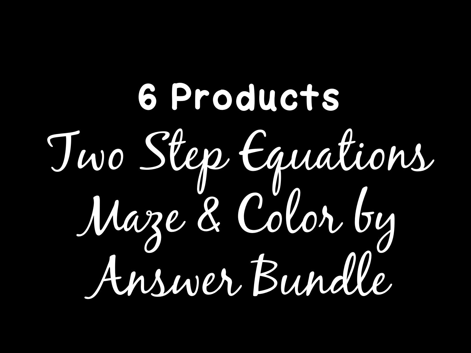 Solving Equations Two Step Equations Maze & Color by Answer Bundle