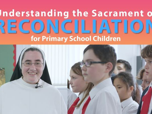 Understanding the Sacrament of Reconciliation for Primary School Children