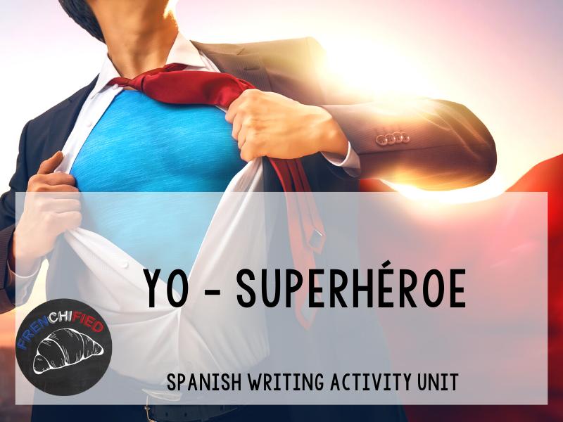 Yo - superhéroe - Spanish writing activity unit