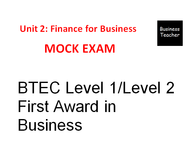 BTEC Unit 2 Finance for Business mock Exam and answers