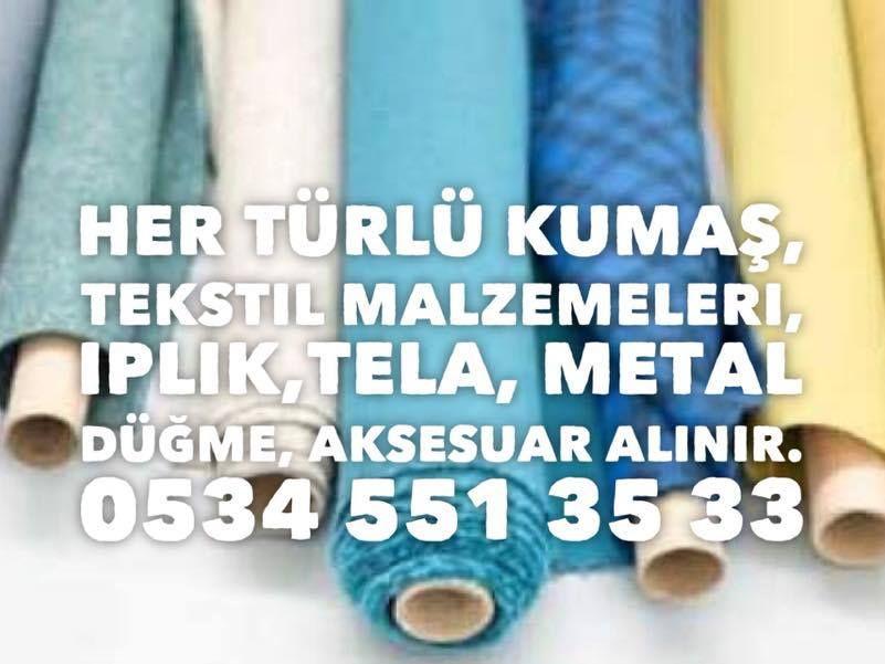 KUMAŞ ALAN FİRMALAR İSTANBUL KUMAŞ ALANLAR 05345513533 TOP KUMAŞ ALINIR