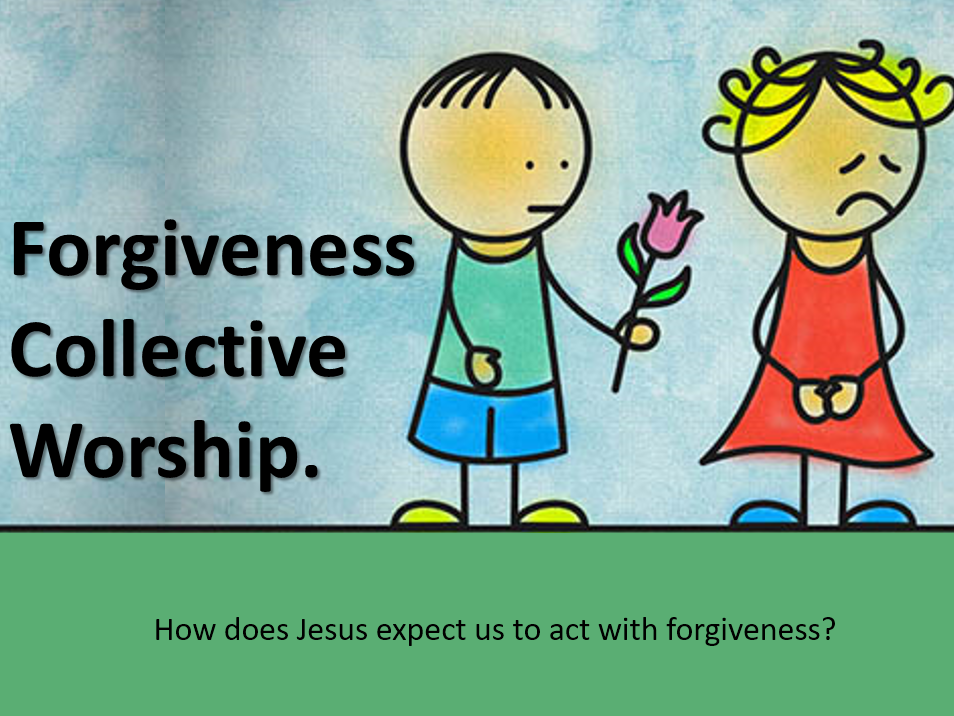 Collective Worship on Forgiveness