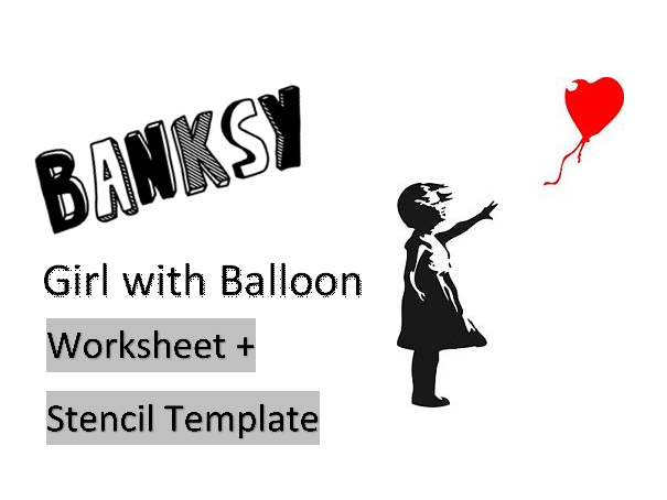 "Banksy ""Girl With Balloon"" Worksheet & Stencil Template"