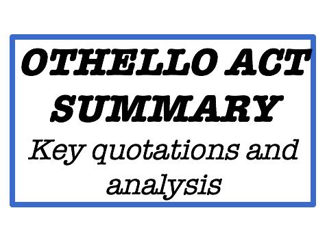 Othello Act Summary - AQA English Literature