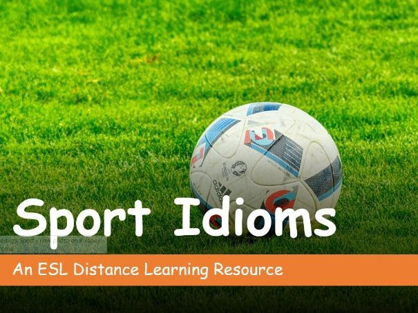 Sport Idioms. Distance Learning