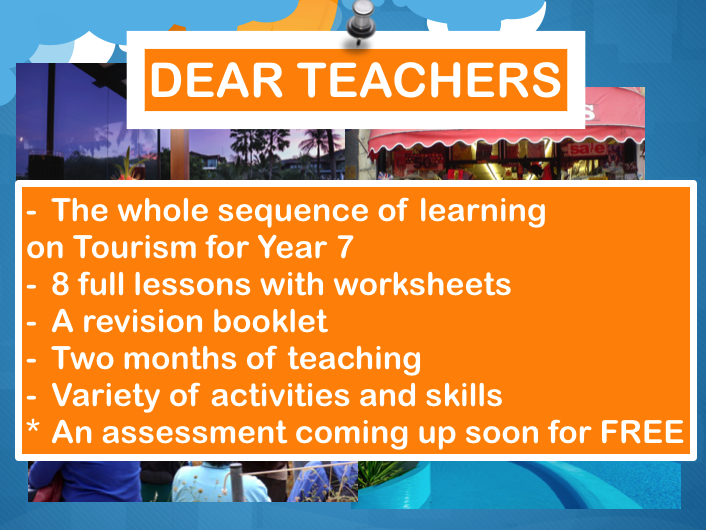 The whole sequence with 8 lessons(22 files) a revision session on the topic about TOURISM for Year 7
