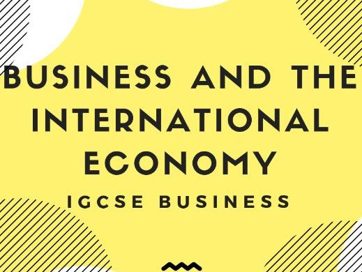 6.3 Business and the International Economy IGCSE Business Studies