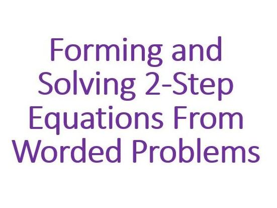 Forming and Solving 2-Step Equations From Worded Questions