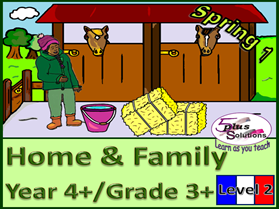PRIMARY FRENCH UNIT YEAR 4+/GRADE 3+: HOME & FAMILY
