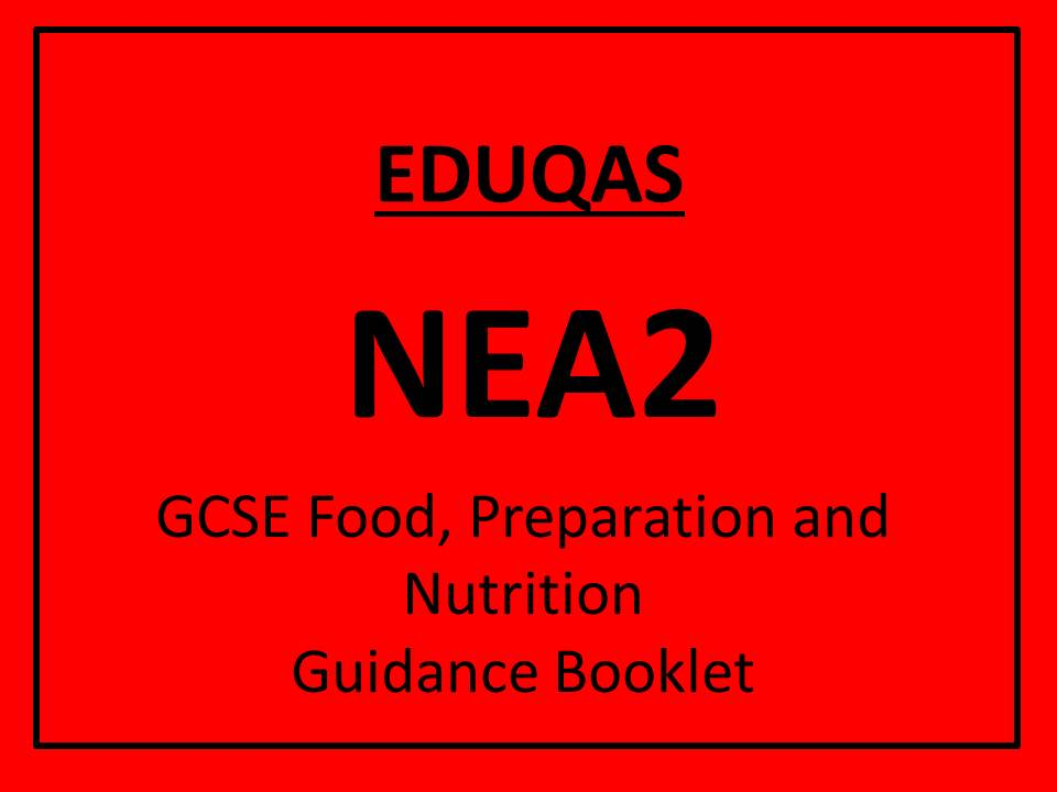 GCSE EDUQAS Food, Preparation and Nutrition - NEA2 Guidance booklet