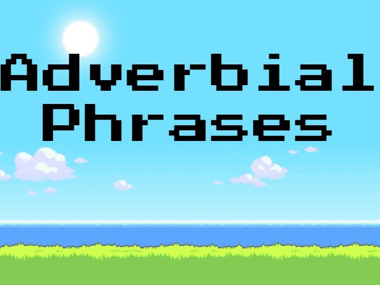 Adverbial Phrases PPT Lesson Plan and Worksheets Minecraft Theme