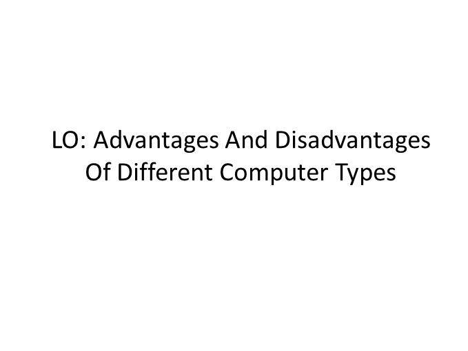 Advantages And Disadvantages Of PC's