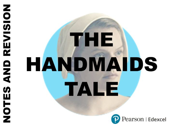 A-Level English Literature - The Handmaid's Tale Notes and Revision