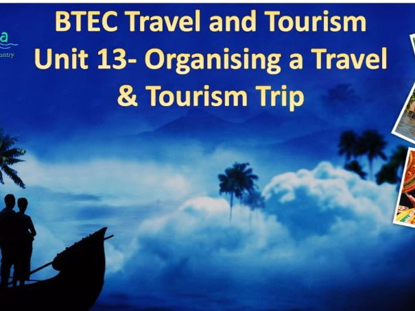 BTEC Travel and Tourism Level 2 Specification Unit 13 - OTTSV P1 Task