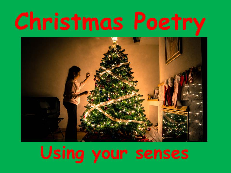How to Write a Christmas Poem using your Senses KS2 (power point & lesson plan)