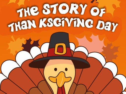 THE STORY OF THANKSGIVING DAY