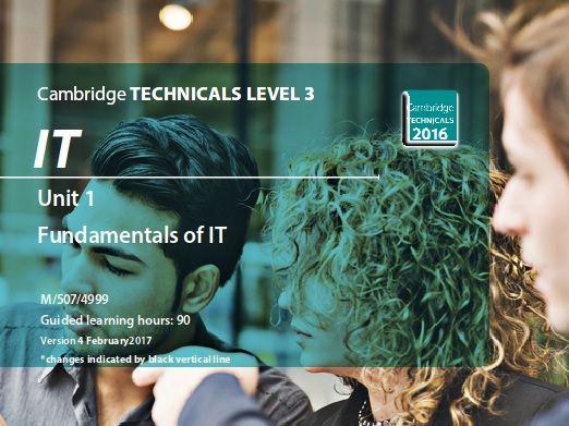 Unit 1 - Fundamentals of IT (M/507/4999) - OCR Cambridge TECHNICALS LEVEL 3 IT
