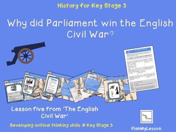 The English Civil War. L5 'Why did Parliament win the English Civil War?'