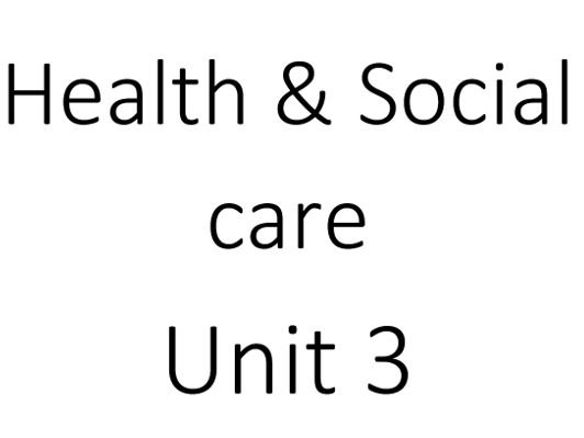 Health and Social Care Level 3 Unit 3 Health, safety and security Cambridge Technical