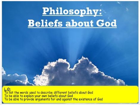 An introduction to Philosophy. What do you believe about God?