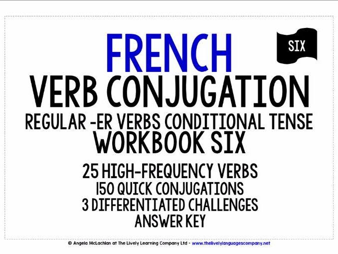 FRENCH REGULAR -ER VERBS CONDITIONAL TENSE WORKBOOK