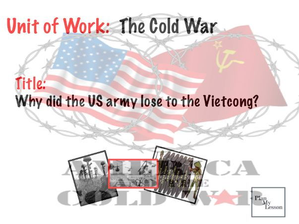 The Cold War:  Why did the US lose to the Vietcong?
