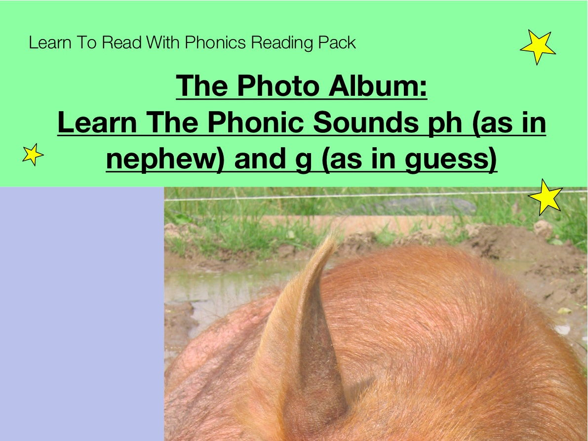 The Photo Album: Learn The Phonic Sounds ph (as in nephew) and g (as in guess) (Learn To Read...)