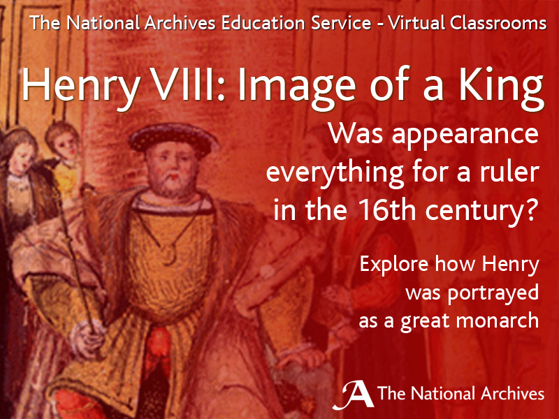 Henry VIII: Image of a King - Virtual Classroom