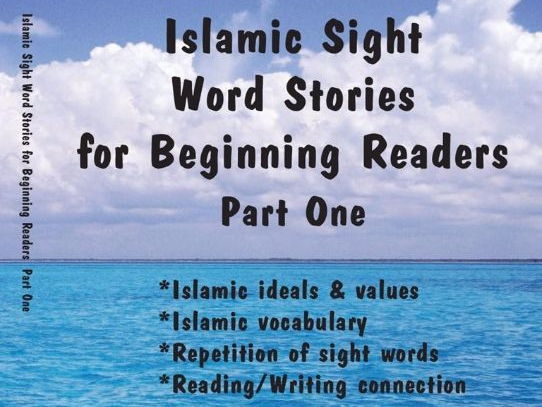 Islamic Sight Word Stories for Beginning Readers, Part One