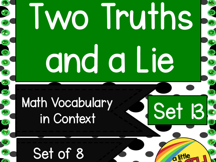 Two Truths and a Lie Math Vocabulary Set 13
