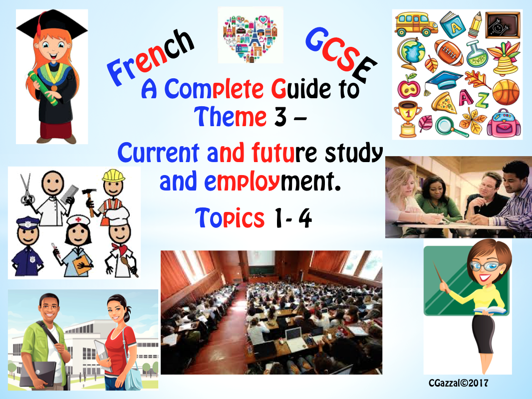 French GCSE (9 - 1)  A Complete Guide to Theme 3  Topics 1- 4.