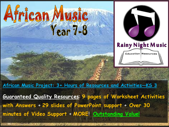 AFRICAN MUSIC - KEY STAGE 3 - OVER THREE HOURS OF TEACHING & LEARNING SUPPORT AND ACTIVITIES