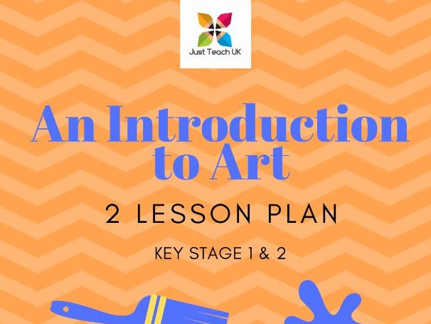 An Introduction to Art lessons (2 lessons included) KS1 & KS2