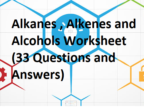Organic Compounds Worksheet and Answer (Alkanes, Alkenes & Alcohols)