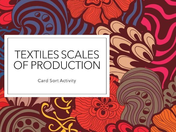CARD SORT: Textiles scales of production