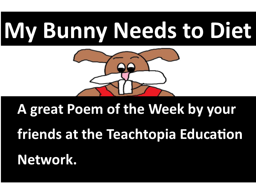 Children's Poem - My Bunny Need to Diet by Jody Weissler (with questions) Great Poem of the Week