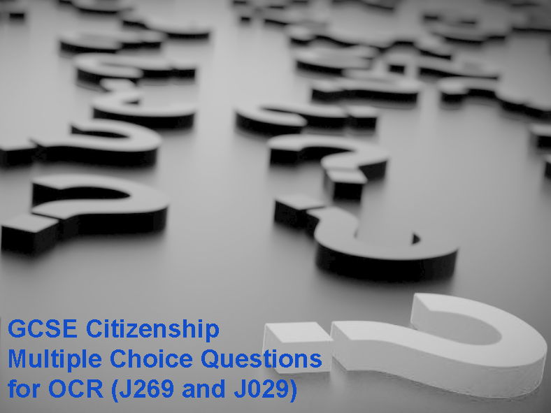 GCSE Citizenship Multiple Choice Questions for OCR (J269 and J029)