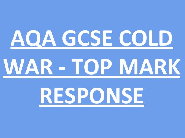 AQA GCSE History - Cold War - Top Mark response