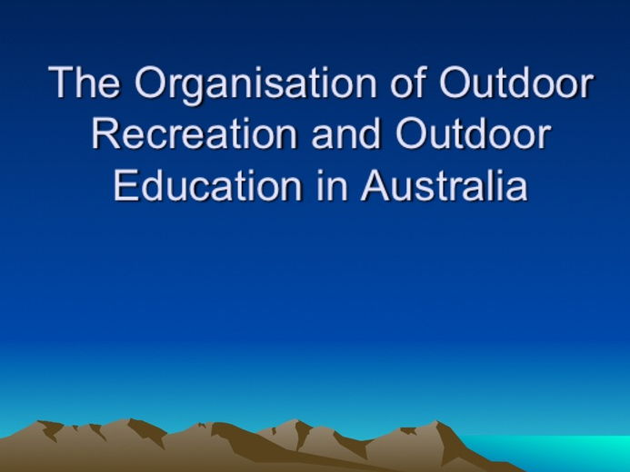 A Level PE Comparative: Australia and Outdoor Education