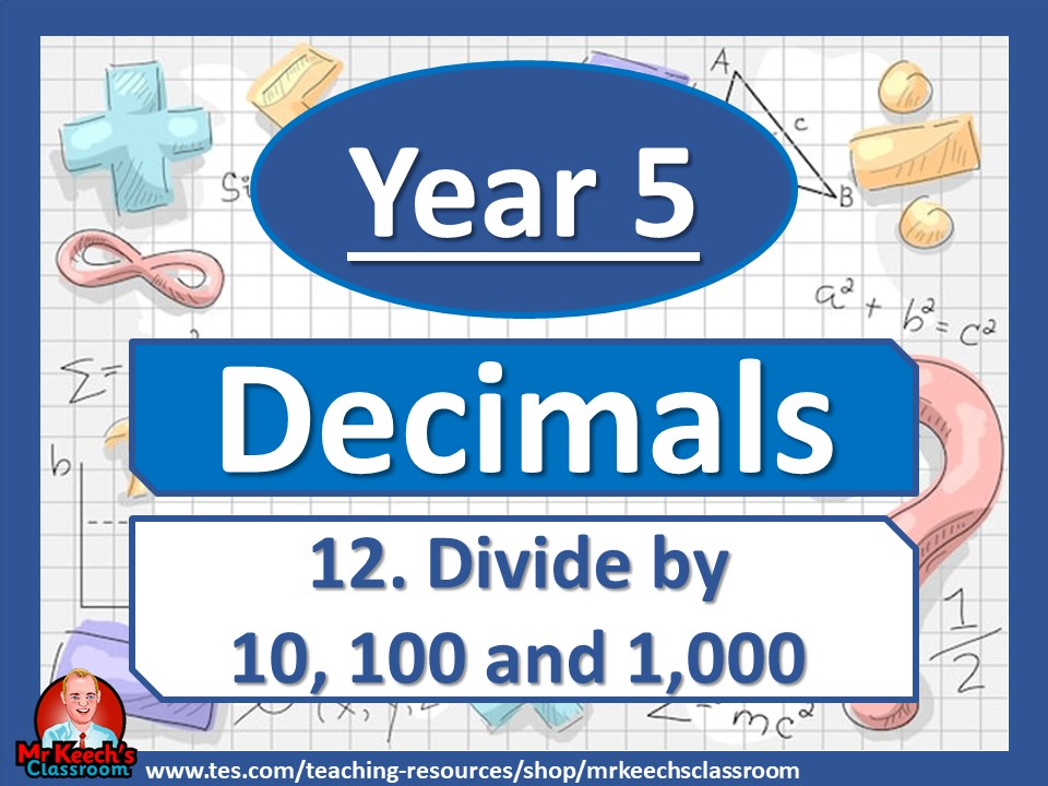 Year 5 – Decimals – Dividing decimals by 10, 100 and 1,000 - White Rose Maths