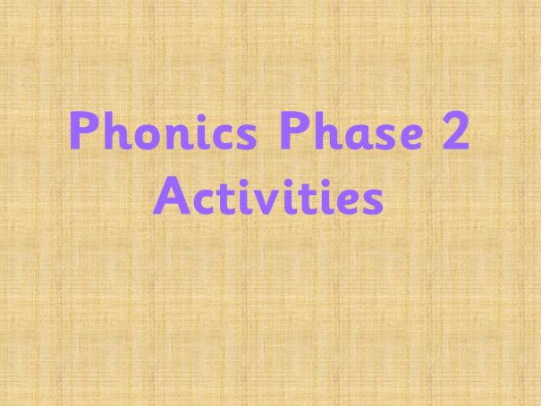 Phonics consolidation activities for the end of Phase 2
