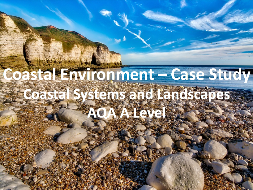 Coastal Environment - Case Study - AQA A Level Geography