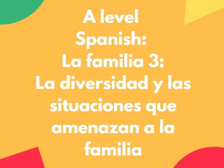 A Level Spanish: La familia 3: La diversidad y las situaciones que amenazan la familia