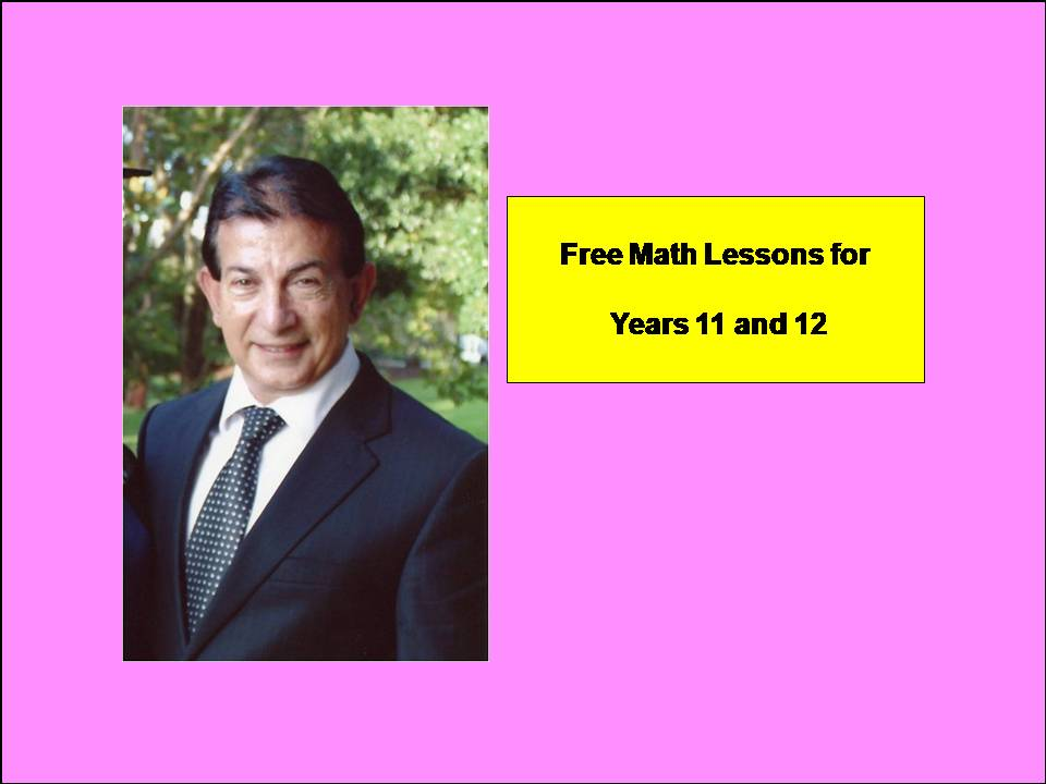 Years 11 and 12  Math Lessons (PLEASE DOWNLOAD TO ACTIVATE LINKS)