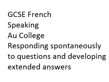 French GCSE Au College - Speaking and Writing