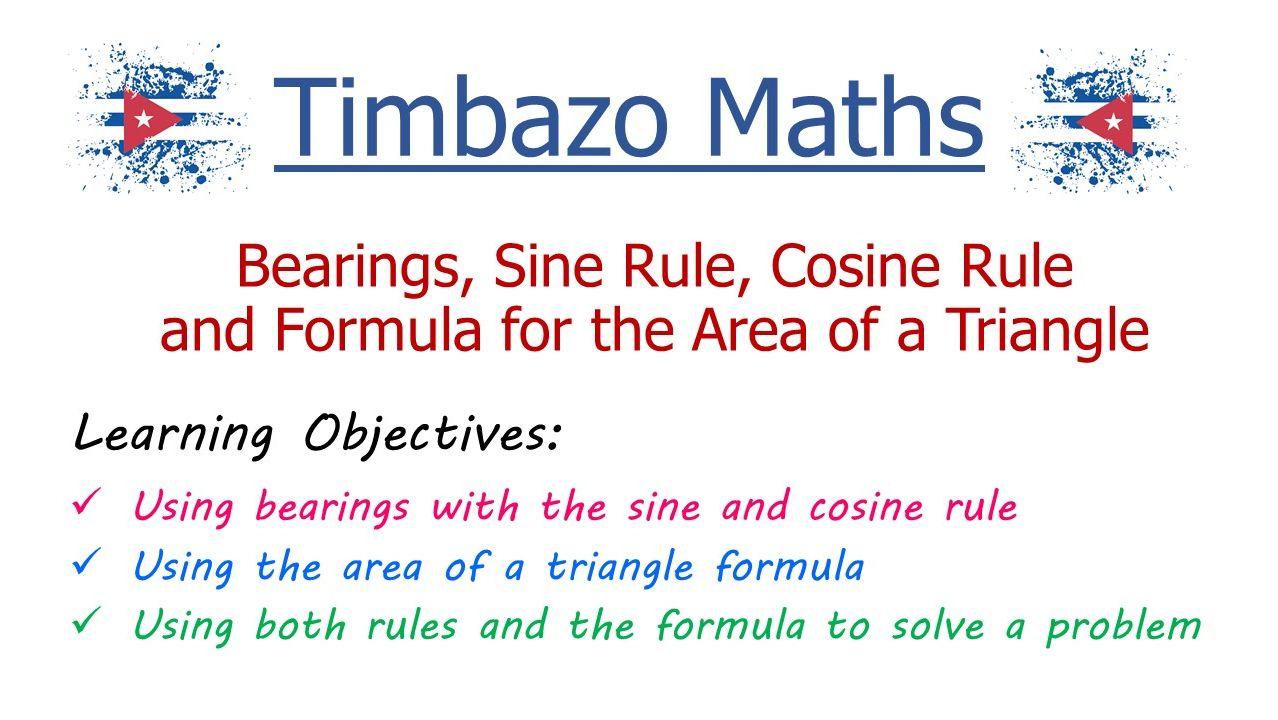 Bearings, Sine and Cosine Rules and Area Formula