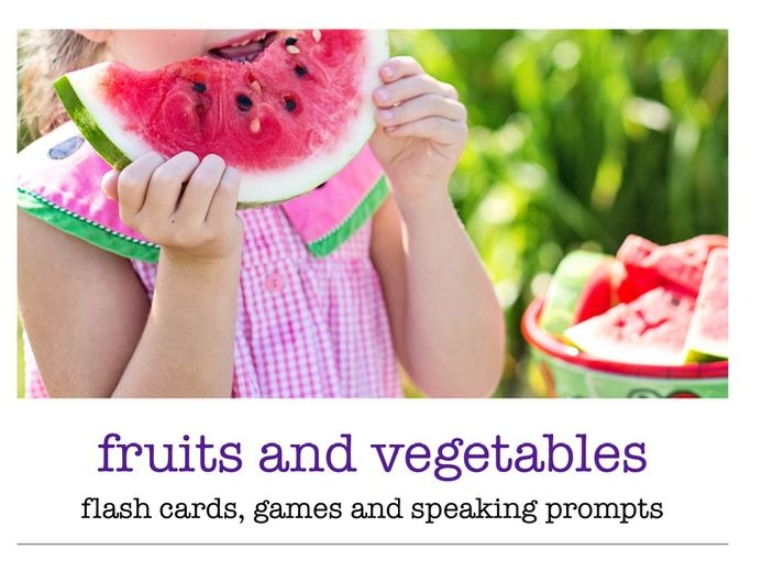 Fruits and vegetables flash cards, games and speaking prompts, 60 pages!! Great for ESL beginners