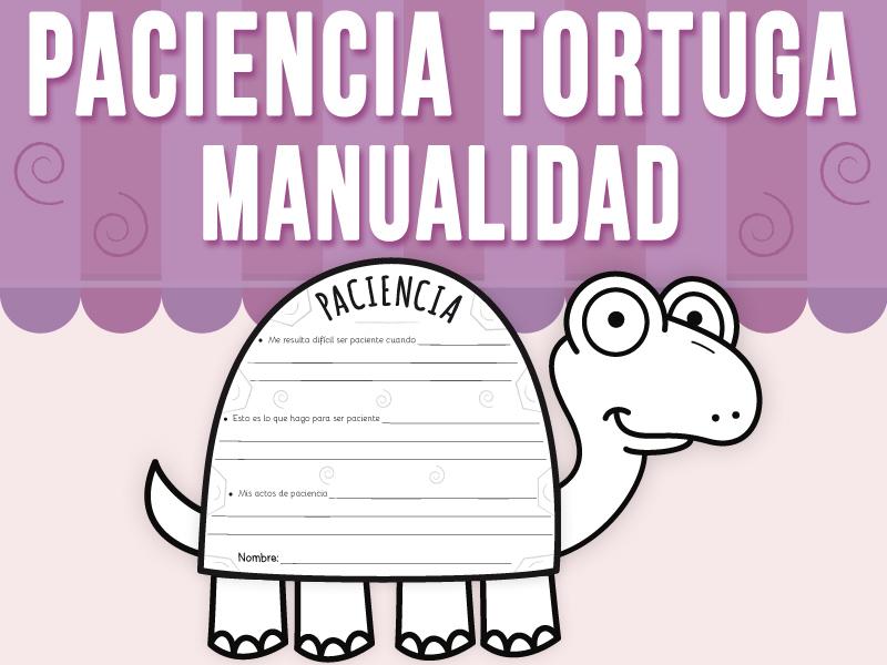 Paciencia - Tortuga Manualidad
