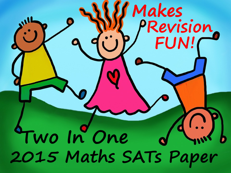 Year 6 2015 Maths SATs Papers  TWO IN ONE Questions And Answers Presentation